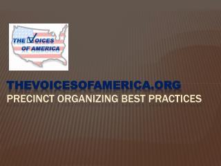 TheVoicesOfAmerica.org Precinct organizing Best Practices