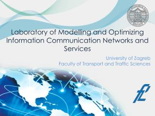 Laboratory of Modelling and Optimizing I nformation C ommunication N etworks and S ervices