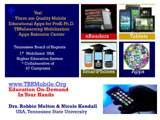 www.TBRMobile.Org Education  On-Demand In Your  Hands Drs. Robbie Melton & Nicole Kendall   USA, Tennessee State Univer