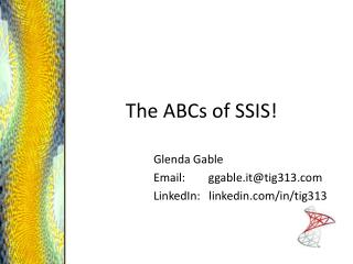 The ABCs of SSIS!