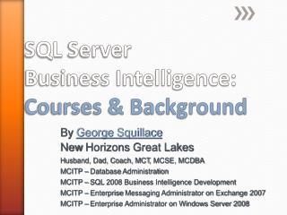 SQL  Server Business Intelligence: Courses & Background