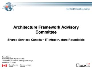 Architecture Framework Advisory Committee Shared Services Canada ? IT Infrastructure Roundtable