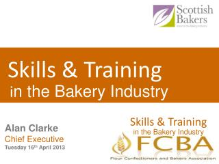 Skills & Training   i n the Bakery Industry