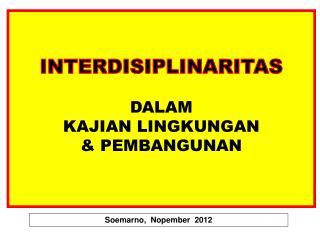 INTERDISIPLINARITAS DALAM  KAJIAN LINGKUNGAN  &  PEMBANGUNAN