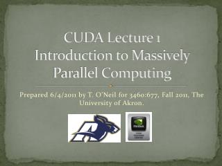 CUDA Lecture 1 Introduction to Massively Parallel Computing