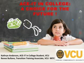 ACE-IT in College:  A choice for the future !