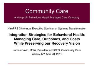 Community Care A Non-profit Behavioral Health Managed Care Company