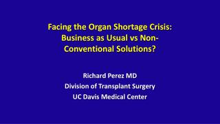 Facing the Organ Shortage Crisis: Business as Usual  vs  Non-Conventional Solutions?