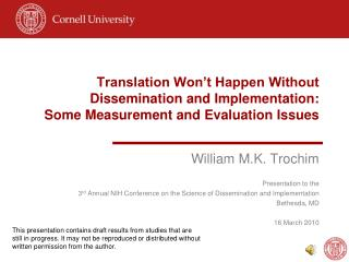 Translation Won't Happen Without Dissemination and Implementation:  Some Measurement and Evaluation Issues