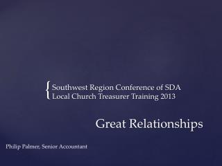 Southwest Region Conference of SDA Local Church Treasurer Training 2013