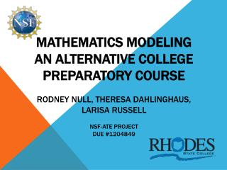 Mathematics Modeling an alternative college preparatory course rodney  null,  theresa dahlinghaus ,  larisa russell NSF