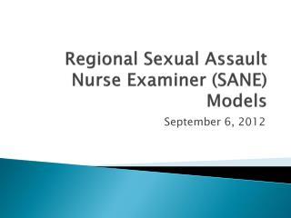 Regional Sexual Assault Nurse Examiner (SANE) Models