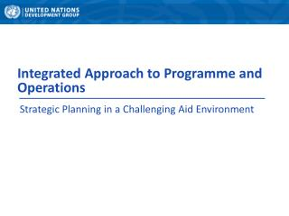 Integrated Approach to  Programme  and Operations