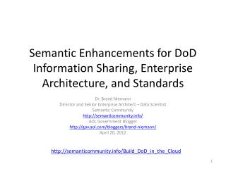 Semantic Enhancements for DoD Information Sharing, Enterprise Architecture, and Standards