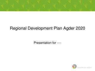 Regional Development Plan Agder 2020