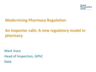 Modernising Pharmacy Regulation An inspector calls: A new regulatory model in pharmacy