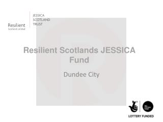 Resilient  Scotlands  JESSICA Fund