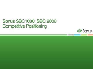 Sonus  SBC1000, SBC 2000 Competitive Positioning