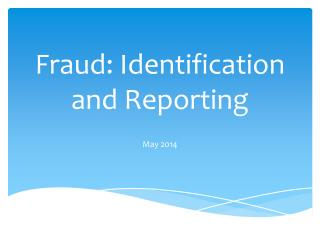 Fraud: Identification and Reporting