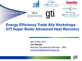 Energy Efficiency Trade Ally Workshops  GTI Super Boiler Advanced Heat Recovery
