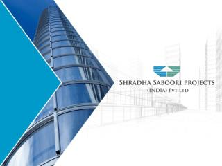 Shradha Saboori Projects (I) Pvt. Ltd. committed to construct buildings with quality and in time specified by its clien