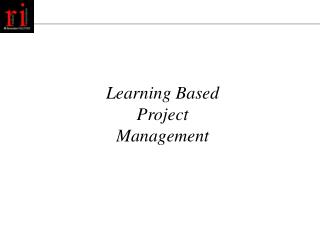 Learning Based Project Management