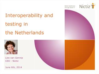 Interoperability  and  testing in  the  Netherlands