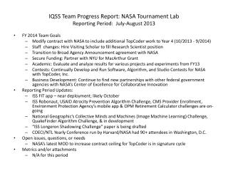 IQSS Team Progress Report:  NASA Tournament Lab Reporting Period:   July-August 2013