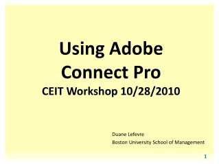 Using Adobe Connect Pro CEIT Workshop 10/28/2010