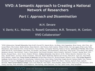 VIVO: A Semantic Approach to Creating a National Network of Researchers Part I. Approach and Dissemination