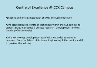 Centre of Excellence @ CCK Campus