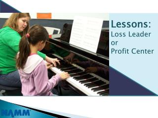 Lessons:  Loss  Leader  or  Profit Center