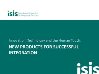 New products for successful integration