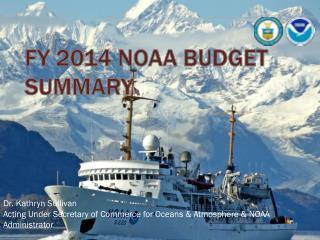 FY 2014 NOAA BUDGET SUMMARY