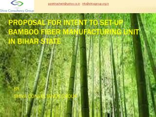 PROPOSAL for Intent to set-up bamboo fiber manufacturing unit in bihar state