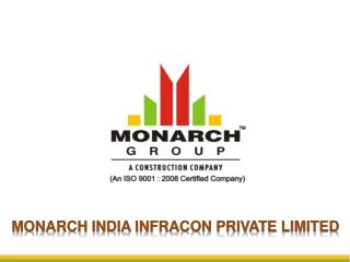 MONARCH INDIA INFRACON Private limited