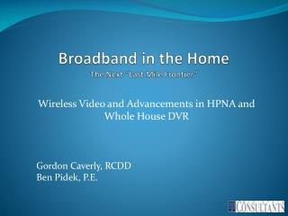 """Broadband in the Home   The Next """"Last Mile Frontier"""""""