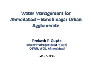 Water Management for  Ahmedabad – Gandhinagar Urban Agglomerate