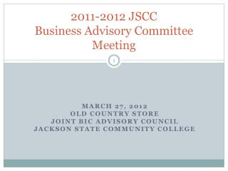 2011-2012 JSCC Business  Advisory Committee Meeting
