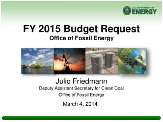 FY 2015 Budget Request Office of Fossil Energy