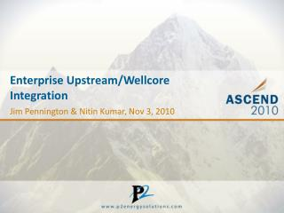 Enterprise Upstream/ Wellcore Integration