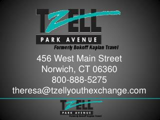 456 West Main Street Norwich, CT 06360 800-888-5275 theresa@tzellyouthexchange.com