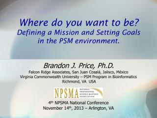 Where do you want to be?  Defining a Mission and Setting Goals in the PSM environment.