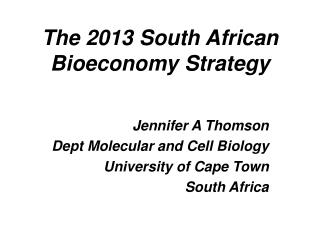 The 2013  South African  Bioeconomy  Strategy