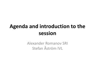 Agenda and introduction to the session