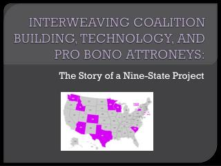 INTERWEAVING COALITION BUILDING, TECHNOLOGY, AND PRO BONO ATTRONEYS:
