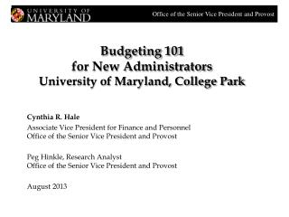 Budgeting 101 for New Administrators University of Maryland, College Park