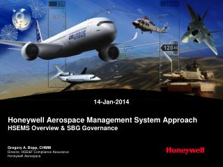 Honeywell Aerospace Management System Approach HSEMS Overview & SBG Governance