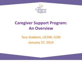 Caregiver Support Program:  An Overview