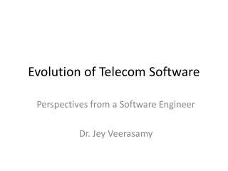 Evolution of Telecom Software